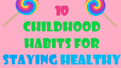 Photo of 10 Childhood Habits For Staying Healthy